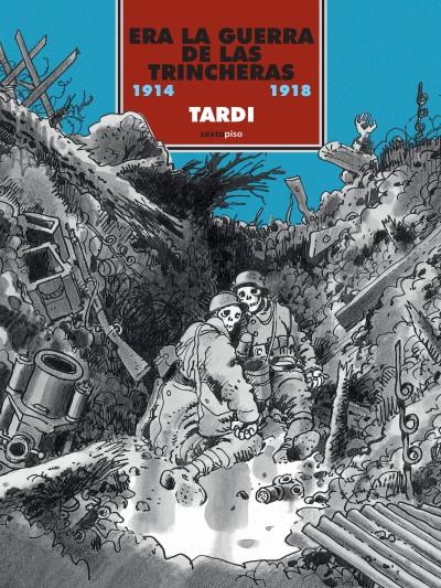Era la guerra de las trincheras 1914-1918,Jaques Tardi,Sexto Piso  tienda de comics en México distrito federal, venta de comics en México df