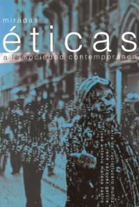Miradas éticas a la sociedad contemporánea