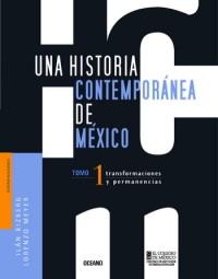 Una historia contemporánea de México 1. Transformaciones y permanencias