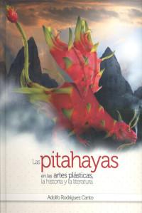 Las pitahayas en las artes plásticas, la historia y la literatura