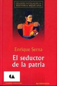 el seductor de la patria essay Abstract: this essay is based on a general characterization of the narrative of   patria (garrigós 1)  seductor de la patria de enrique serna.
