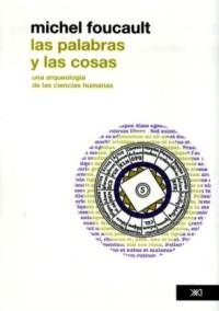 Las palabras y las cosas. Una arqueología de las ciencias humanas (edición revisada)