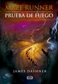 PRUEBA DE FUEGO, MAZE RUNNER