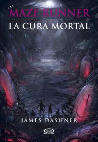 LA CURA MORTAL, MAZE RUNNER