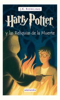 Harry Potter 7. Harry Potter y las reliquias de la muerte (tapa dura)