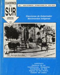 Cuadernos del Sur. Revista de Ciencias Sociales, año 1, núm. 2, revista cuatrimestral, septiembre-diciembre, 1992. Elecciones de Gobernador movimientos indígenas