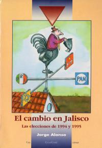 El cambio en Jalisco. Las elecciones de 1994 y 1995