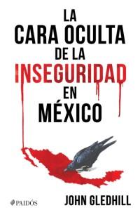 La cara oculta de la inseguridad en México