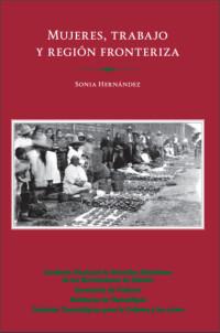Mujeres, trabajo y región fronteriza