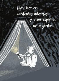 Para leer en contextos adversos y otros espacios emergentes