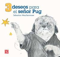 3 deseos para el señor Pug