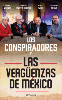 Los conspiradores y las vergüenzas de México