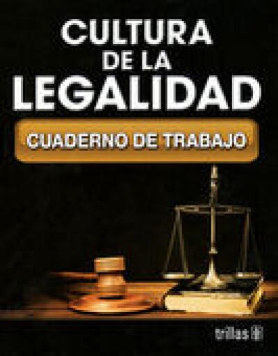 CULTURA DE LA LEGALIDAD: CUADERNO DE TRABAJO | LIBROSMÉXICO.MX