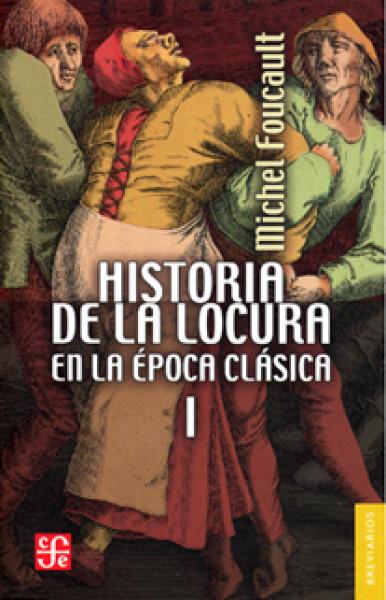 historia de la locura en la poca cl sica i librosm xico mx On historia de la epoca clasica
