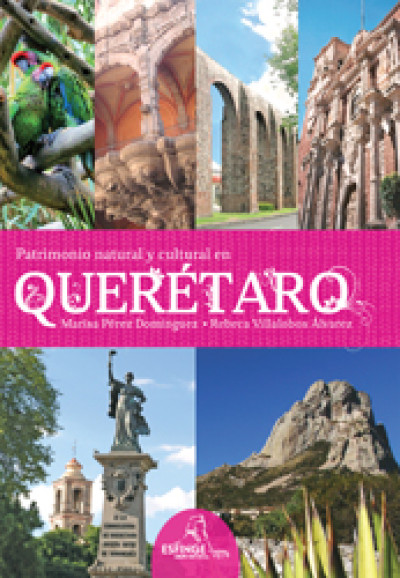 Patrimonio cultural y natural en Querétaro | LIBROSMÉXICO.MX